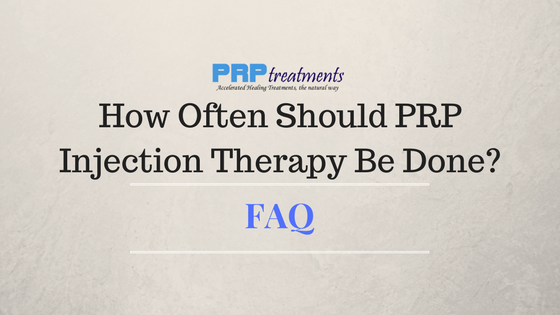 How Often Should PRP Injection Therapy Be Done